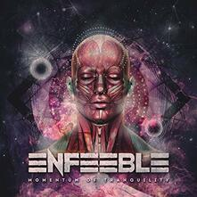 Momentum of Tranquility - CD Audio di Enfeeble