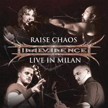 Raise Chaos. Live in Milan - CD Audio di Irreverence