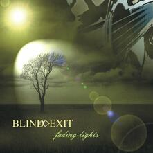 Fading Lights - CD Audio di Blind Exit