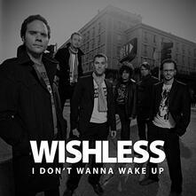 I Don'T Wanna Wake Up - CD Audio Singolo di Wishless