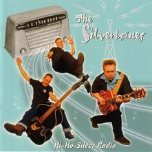 Hi-Ho Silver Radio - CD Audio di Silvertones