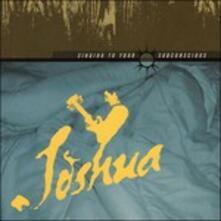 Singing to Your Subconscious - CD Audio di Joshua