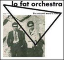 The Second Word is Love - CD Audio di Lo Fat Orchestra