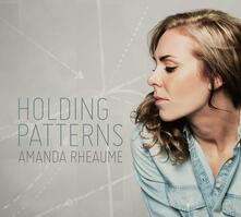 Holding Patterns - CD Audio di Amanda Rheaume