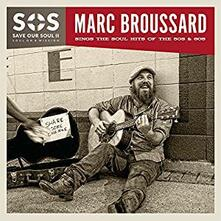 SOS II: Save Our Soul. Soul on a Mission - CD Audio di Marc Broussard
