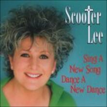Sing a New Song, Dance a New Dance - CD Audio di Scooter Lee