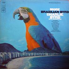 More Brasilian Byrd - Vinile LP di Charlie Byrd