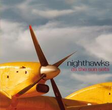 As the Sun Sets - CD Audio di Nighthawks