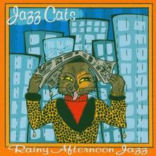 Jazz Cats. Rainy Afternoon Jazz - CD Audio