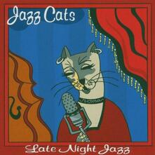 Jazz Cats. Late Night Jazz - CD Audio