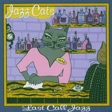 Jazz Cats. Last Call Jazz - CD Audio