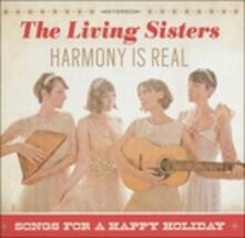 Harmony Is Real - CD Audio di Living Sisters