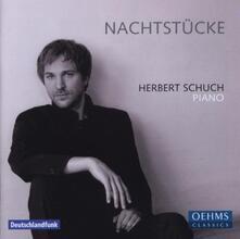 Nachtstucke - CD Audio di Herbert Schuch