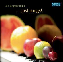 Singphoniker. Just Songs! - CD Audio di Singphoniker