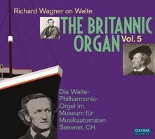 Britannic Organ vol.5 - CD Audio di Richard Wagner