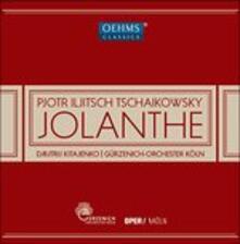 Jolanthe - CD Audio di Pyotr Ilyich Tchaikovsky