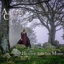 Hunter & the Moon - CD Audio di Anisha Cay