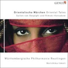 "Oriental Tales - Ballettsuite ""belkis, Regina di Saba"" - CD Audio di Ottorino Respighi"