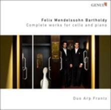Musica completa per violoncello - CD Audio di Felix Mendelssohn-Bartholdy
