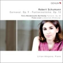 Carnaval op.9 - Fantasiestücke op.12 / Fantasia op.28 / Liebeslied (Widmung) - CD Audio di Franz Liszt,Robert Schumann,Felix Mendelssohn-Bartholdy,Lilian Akopova