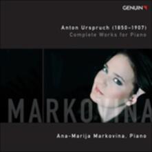 Musica per pianoforte vol.1 - CD Audio di Anton Urspruch,Ana-Marija Markovina