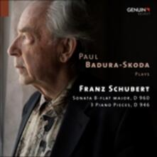 Tre Pezzi per Pianoforte D 946, Sonata D 960 - CD Audio di Franz Schubert