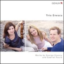 Trii - CD Audio di Gabriel Fauré,George Enescu,Trio Enescu