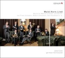Wald.Horn.Lied: Musiche per voci maschili e corni - CD Audio di Franz Schubert