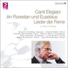 Canti Elegiaci - An Florestan und Eusebius - Lieder der Ferne - CD Audio di Balz Trümpy
