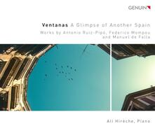 Ventanas. A Glimpse of Another Spain - CD Audio di Manuel De Falla,Frederic Mompou,Antonio Ruiz-Pipó,Ali Hireche