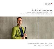 Le ballet imaginaire. Baroque Masterworks Around 1730 - CD Audio di Jeremias Schwarzer,Ralf Waldner