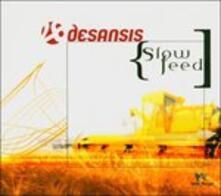 Slowfeed - CD Audio di Desansis