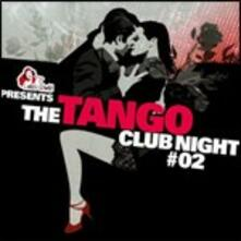 The Tango Club Night 2 - CD Audio