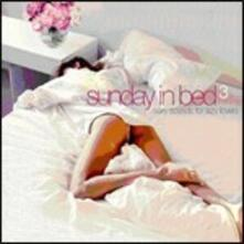 Sunday in Bed 3. Sexy Sounds for Lazy Lovers - CD Audio