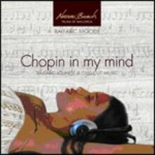 Chopin in My Mind. Balearic Lounge & Chillout Music - CD Audio