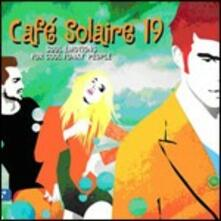 Cafe' Solaire 19. Soul Emotions for Cool Funky People - CD Audio di William Harley,Leo Lippolis