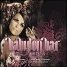 Babylon Bar part 03. Traditional & Sensual World Grooves - CD Audio