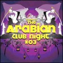 The Arabian Club Night 03 - CD Audio