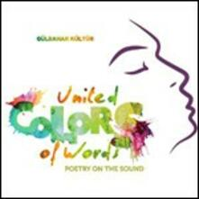 United Colors of Words. Poetry on the Sound (Selected by Gulbahar Kultur) - CD Audio