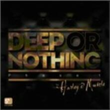 Deep or Nothing Phase 1 - CD Audio di Harley & Muscle