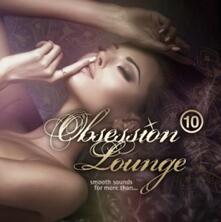 Obsession Lounge vol.10 - CD Audio