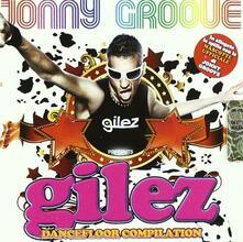 Gilez. Dancefloor Compilation ( + Gadget) - CD Audio di Jonny Groove
