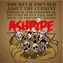 Too Much - CD Audio di Ashpipe