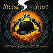 Stead Fast - CD Audio di Mel Tepid,Soul Ska Farmers