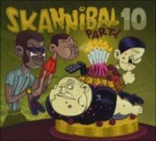 Skannibal Party vol.10 - CD Audio