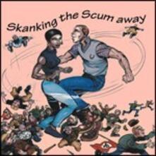 Skankin' the Scum Away - CD Audio