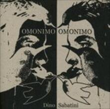Omonimo - CD Audio di Dino Sabatini