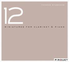 12 Miniatures for Clarinet & Piano - CD Audio di Thomas Stabenow