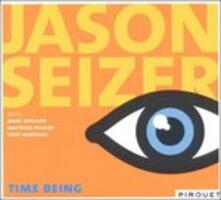 Time Being - CD Audio di Jason Seizer