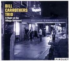 A Night at the Village Vanguard - CD Audio di Bill Carrothers